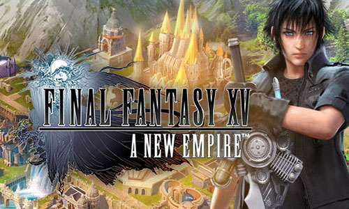 Play Final Fantasy XV: A New Empire on PC
