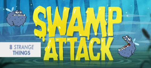 The Upside Down World of Swamp Attack: 8 Strange Things