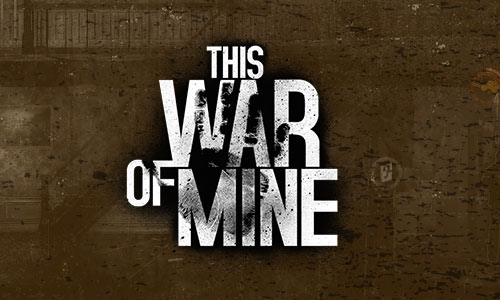 Play This War of Mine on PC