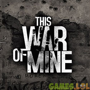 This War of Mine Best PC Games