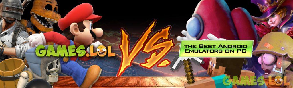 gameslol vs android emulators fight