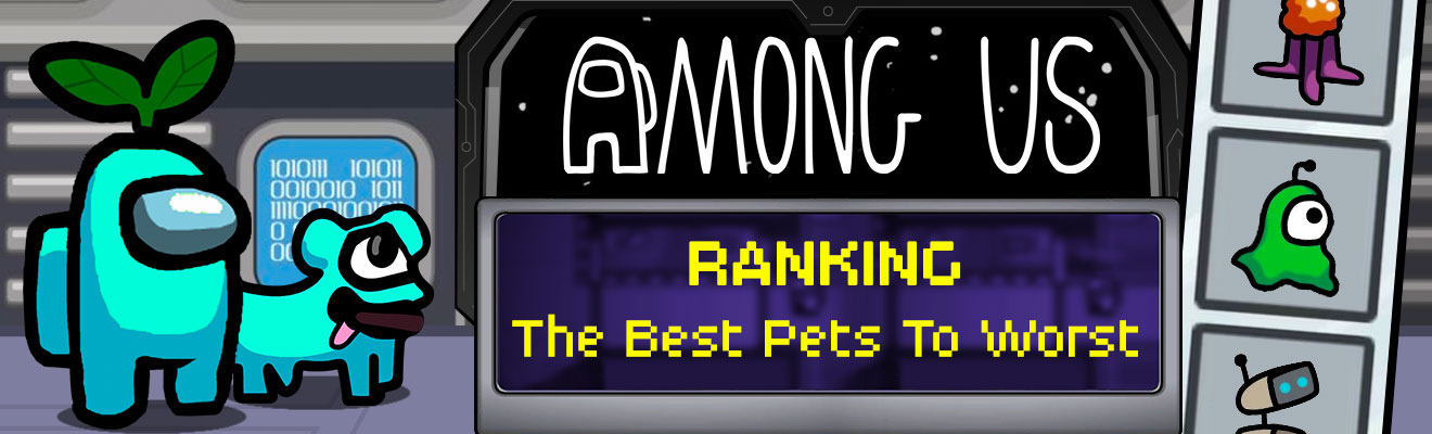 among us ranking best to worst pets