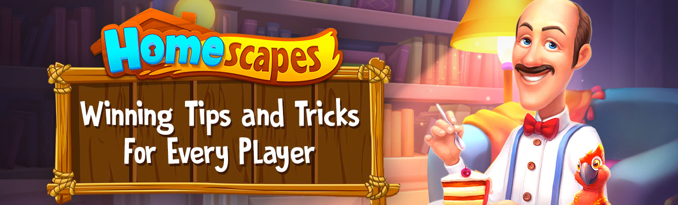 homescapes tips tricks for winners
