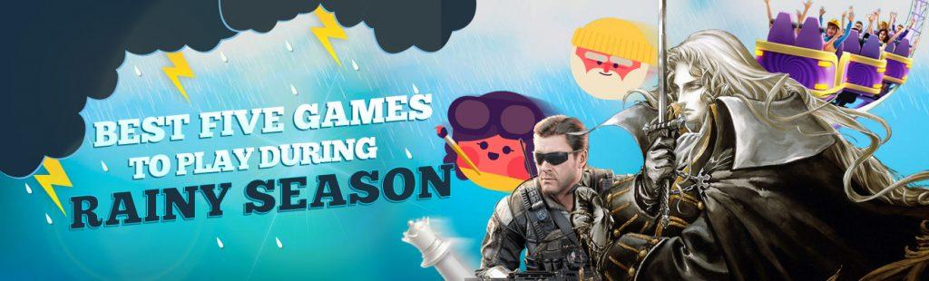 best five games to play rainy season