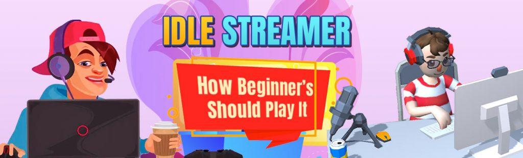idle streamer beginner guide