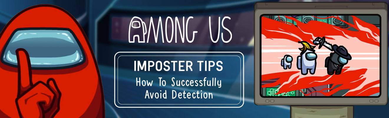 among us imposter tips to avoid detection